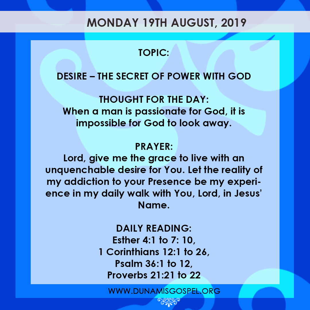 Seeds of Destiny 19 August 2019 - Desire: The Secret of Power With God, written by Pastor Paul Enenche