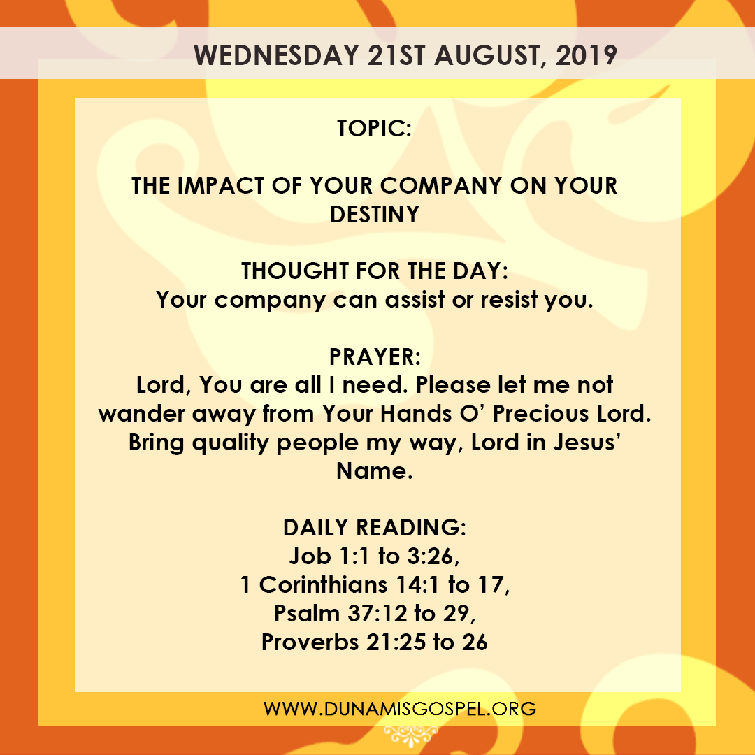 Seeds of Destiny 21 August 2019 - The Impact of your company on your destiny, written by Pastor Paul Enenche